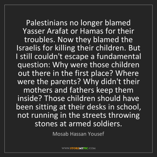 Mosab Hassan Yousef: Palestinians no longer blamed Yasser Arafat or Hamas...