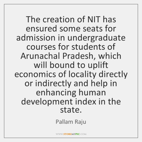 The creation of NIT has ensured some seats for admission in undergraduate ...