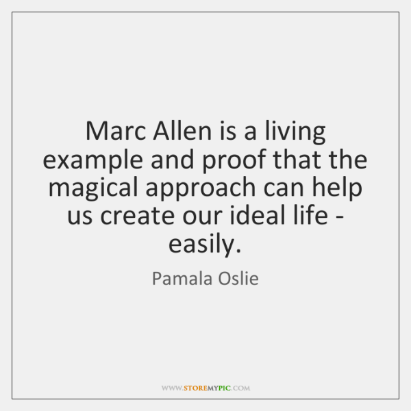 Marc Allen is a living example and proof that the magical approach ...