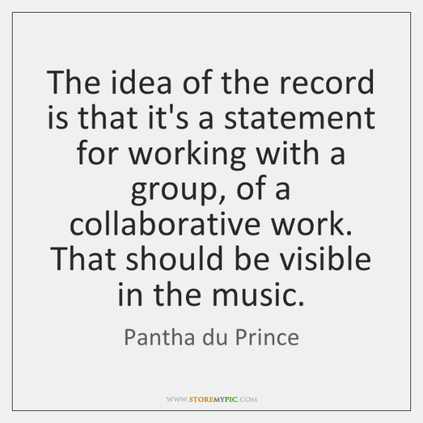 The idea of the record is that it's a statement for working ...