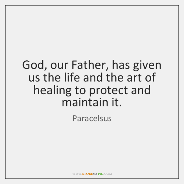 God, our Father, has given us the life and the art of ...