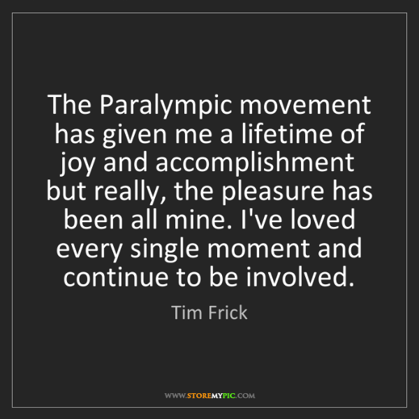 Tim Frick: The Paralympic movement has given me a lifetime of joy...