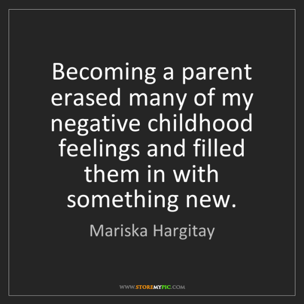 Mariska Hargitay: Becoming a parent erased many of my negative childhood...