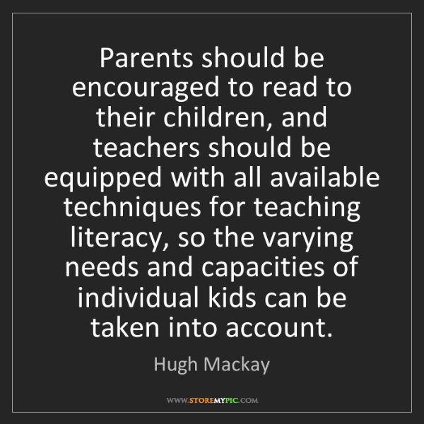 Hugh Mackay: Parents should be encouraged to read to their children,...