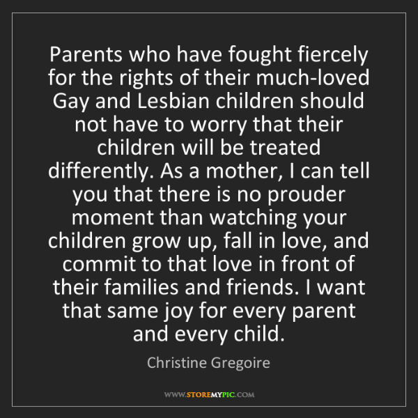 Christine Gregoire: Parents who have fought fiercely for the rights of their...