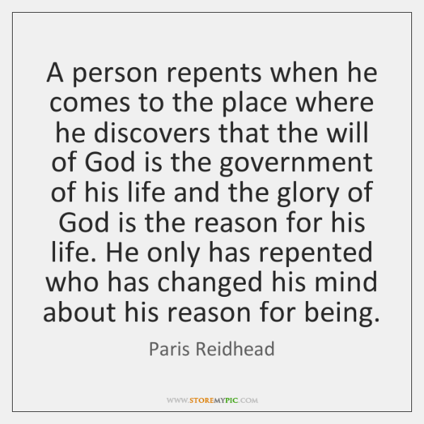 A person repents when he comes to the place where he discovers ...