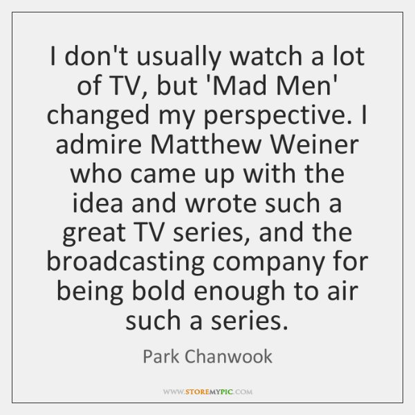 I don't usually watch a lot of TV, but 'Mad Men' changed ...