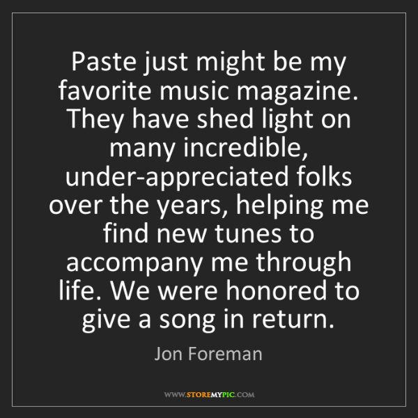 Jon Foreman: Paste just might be my favorite music magazine. They...