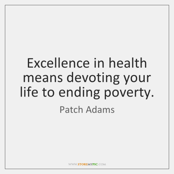 Excellence in health means devoting your life to ending poverty.