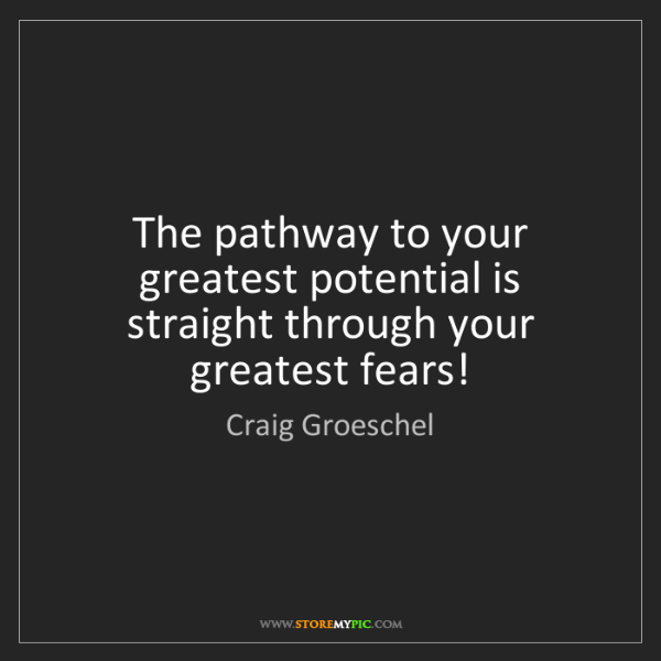 Craig Groeschel: The pathway to your greatest potential is straight through...
