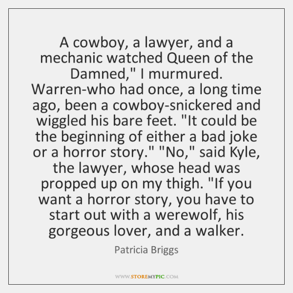 """A cowboy, a lawyer, and a mechanic watched Queen of the Damned,"""" ..."""