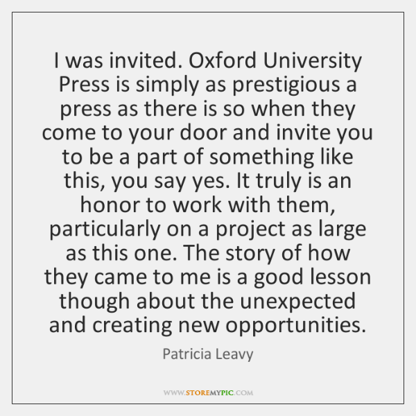 I was invited. Oxford University Press is simply as prestigious a press ...