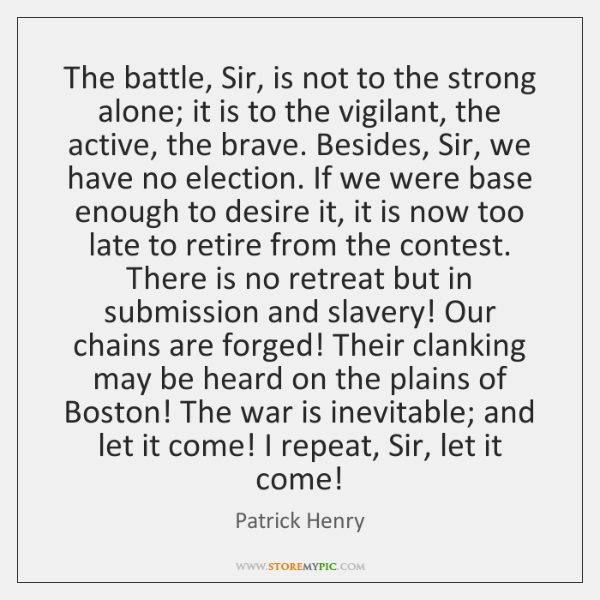 The battle, Sir, is not to the strong alone; it is to ...