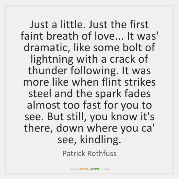 Just a little. Just the first faint breath of love... It was' ...