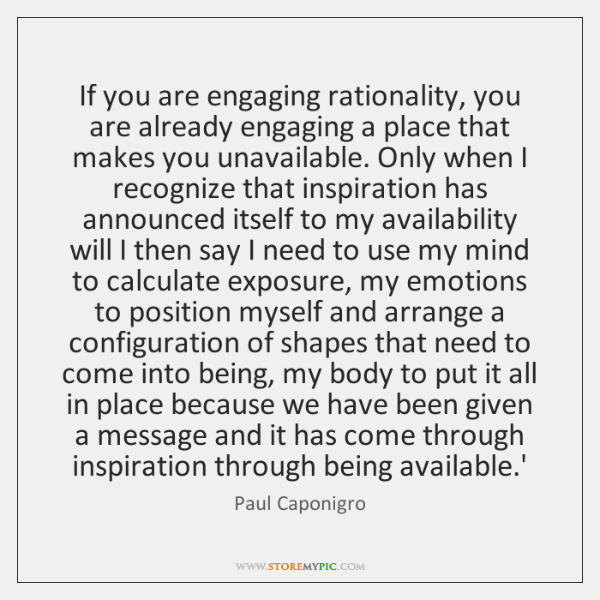 If you are engaging rationality, you are already engaging a place that ...