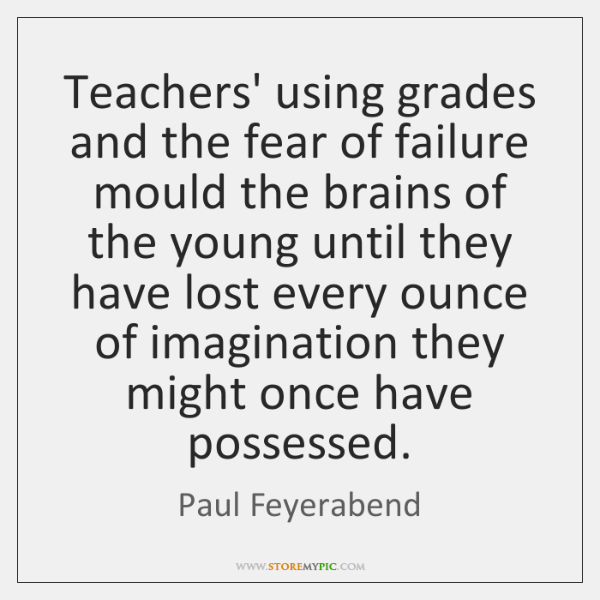 Teachers' using grades and the fear of failure mould the brains of ...