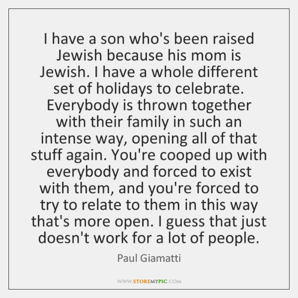 I have a son who's been raised Jewish because his mom is ...