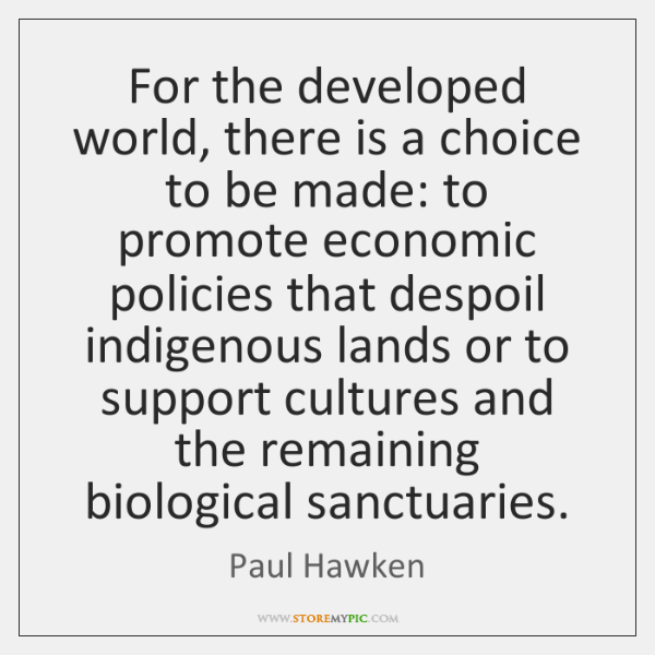 For the developed world, there is a choice to be made: to ...