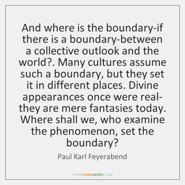 And where is the boundary-if there is a boundary-between a collective outlook ...