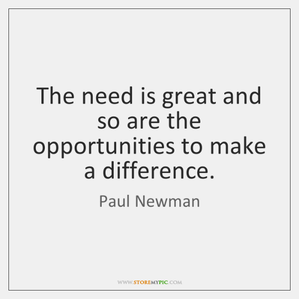 The need is great and so are the opportunities to make a ...