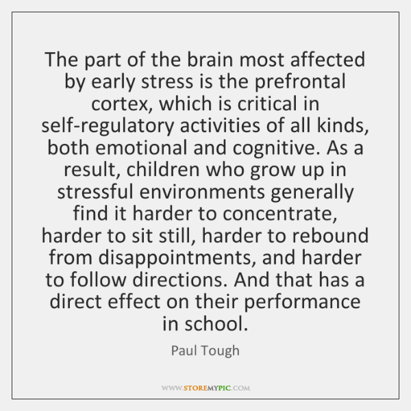 The part of the brain most affected by early stress is the ...