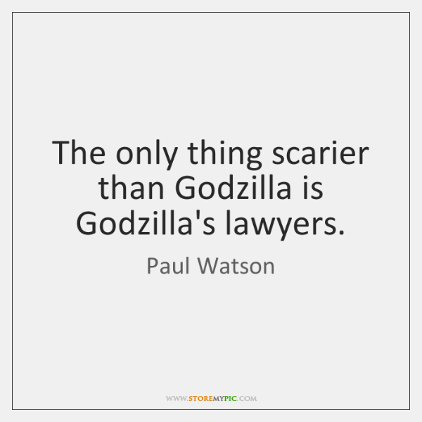 The only thing scarier than Godzilla is Godzilla's lawyers.