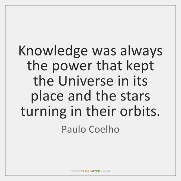 Knowledge was always the power that kept the Universe in its place ...