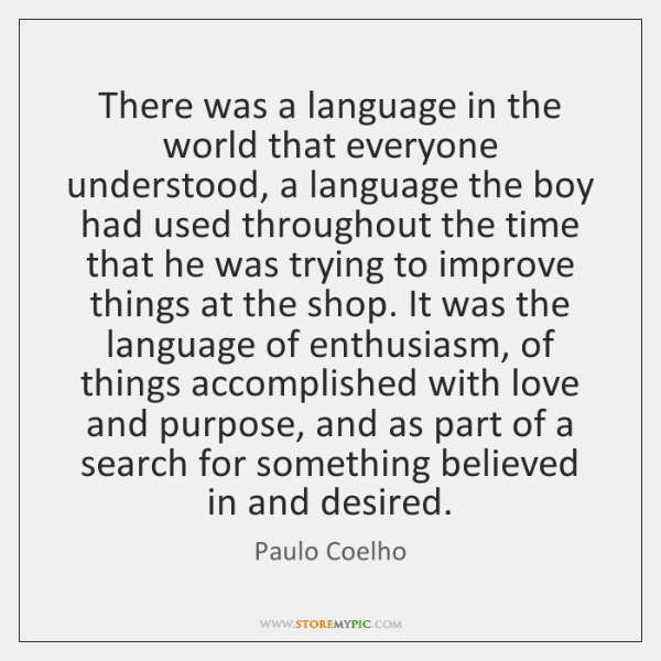 There was a language in the world that everyone understood, a language ...