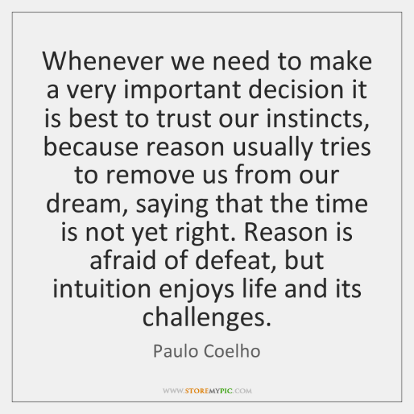 Whenever we need to make a very important decision it is best ...