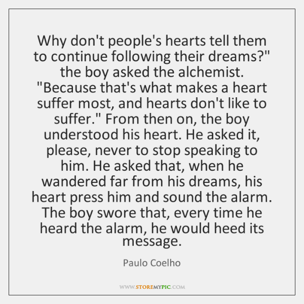 "Why don't people's hearts tell them to continue following their dreams?"" the ..."