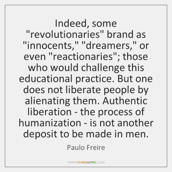 """Indeed, some """"revolutionaries"""" brand as """"innocents,"""" """"dreamers,"""" or even """"reactionaries""""; those who"""