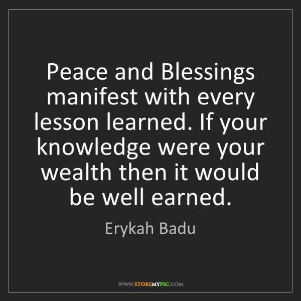 Erykah Badu: Peace and Blessings manifest with every lesson learned....