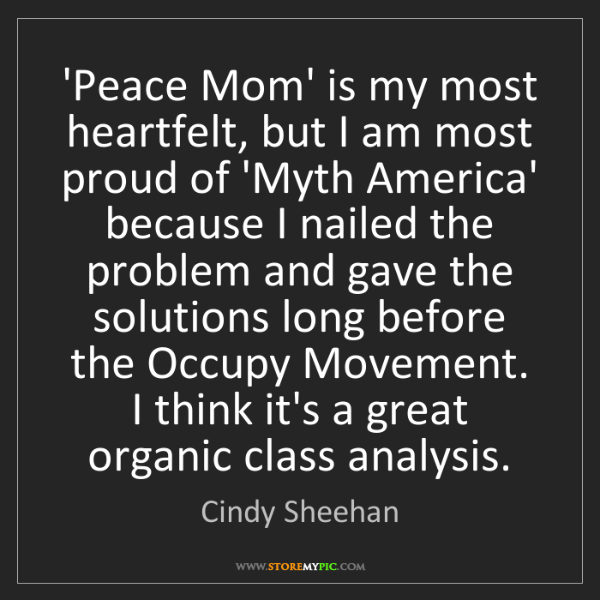 Cindy Sheehan: 'Peace Mom' is my most heartfelt, but I am most proud...