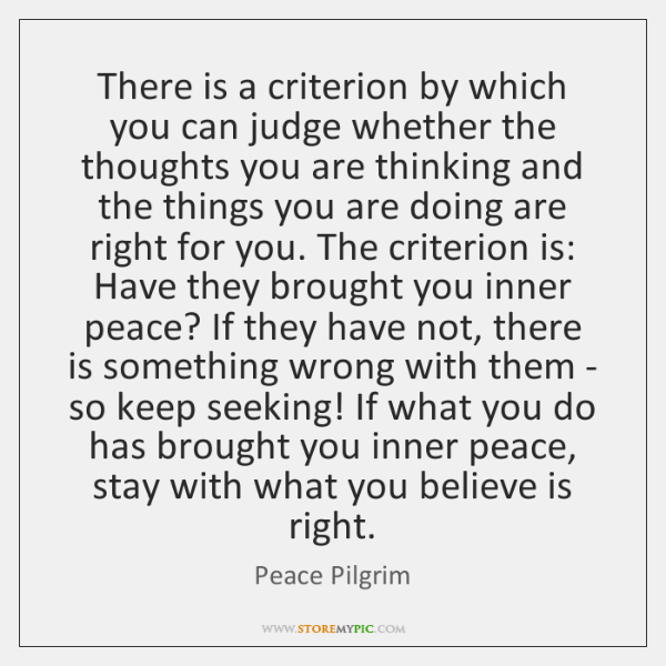 There is a criterion by which you can judge whether the thoughts ...
