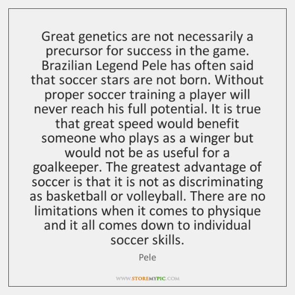 Great genetics are not necessarily a precursor for success in the game. ...