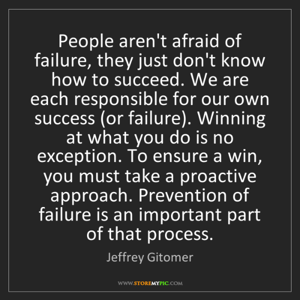Jeffrey Gitomer: People aren't afraid of failure, they just don't know...