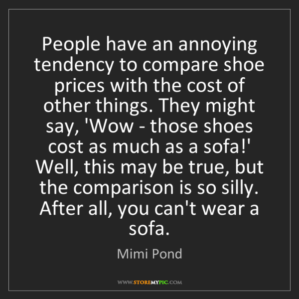 Mimi Pond: People have an annoying tendency to compare shoe prices...