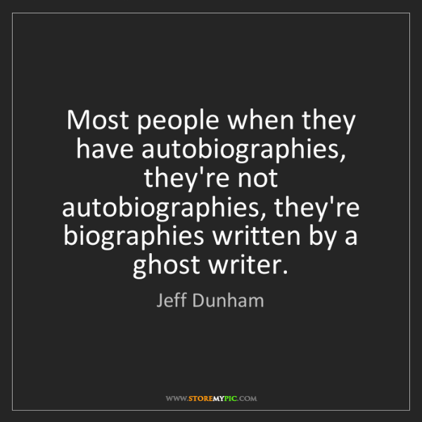 Jeff Dunham: Most people when they have autobiographies, they're not...