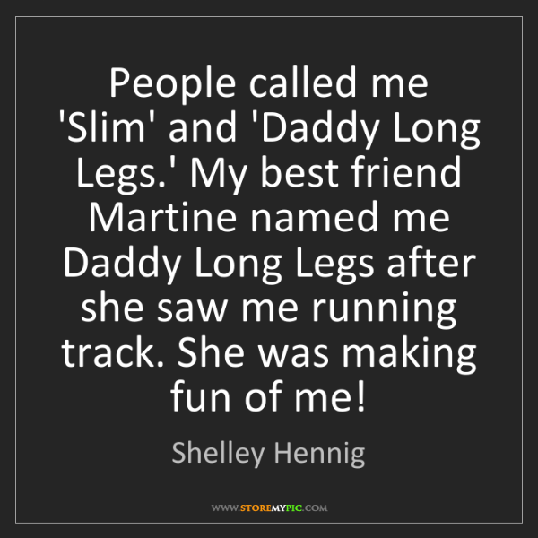 Shelley Hennig: People called me 'Slim' and 'Daddy Long Legs.' My best...