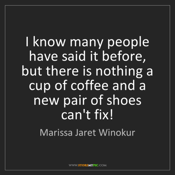 Marissa Jaret Winokur: I know many people have said it before, but there is...