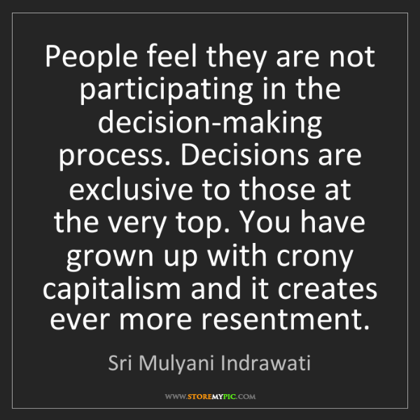 Sri Mulyani Indrawati: People feel they are not participating in the decision-making...