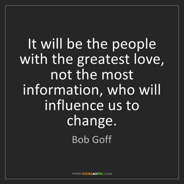 Bob Goff: It will be the people with the greatest love, not the...