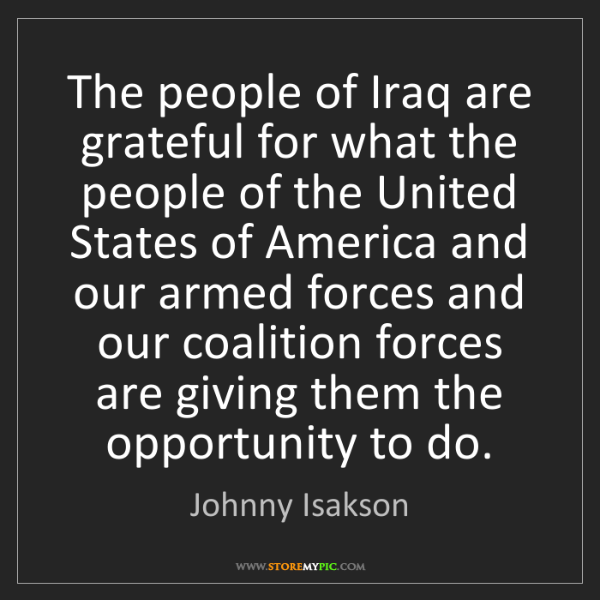 Johnny Isakson: The people of Iraq are grateful for what the people of...
