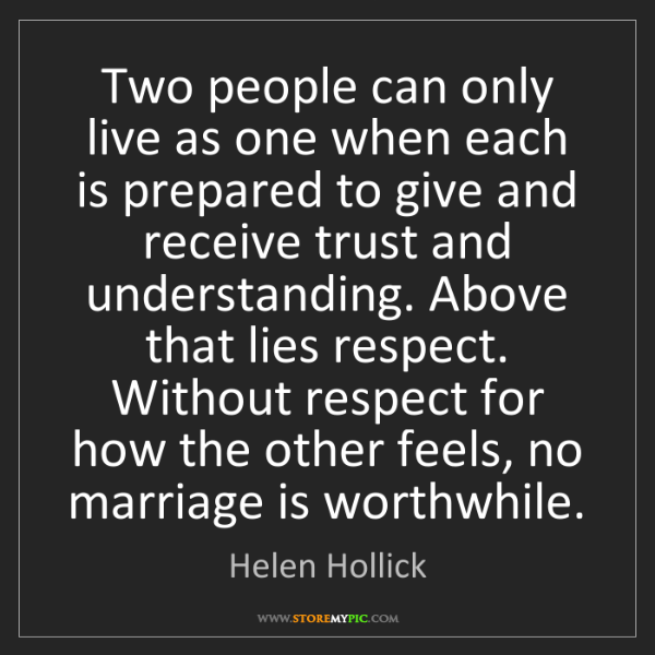 Helen Hollick: Two people can only live as one when each is prepared...
