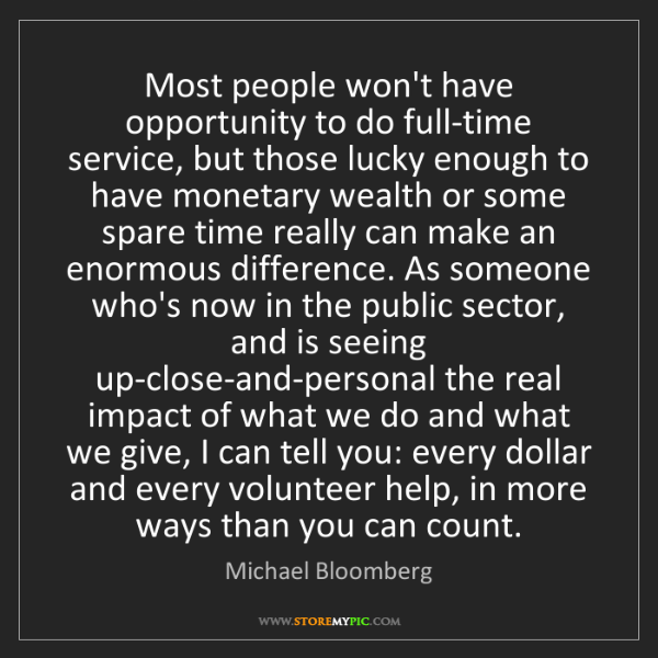 Michael Bloomberg: Most people won't have opportunity to do full-time service,...