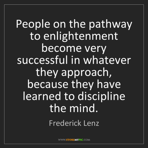 Frederick Lenz: People on the pathway to enlightenment become very successful...