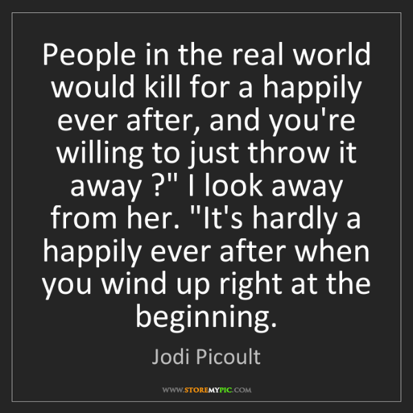 Jodi Picoult: People in the real world would kill for a happily ever...