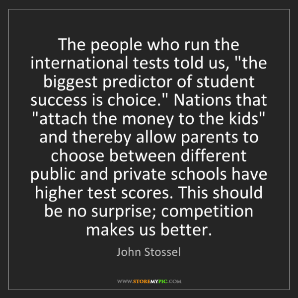 """John Stossel: The people who run the international tests told us, """"the..."""
