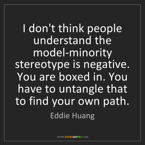 Eddie Huang: I don't think people understand the model-minority stereotype...