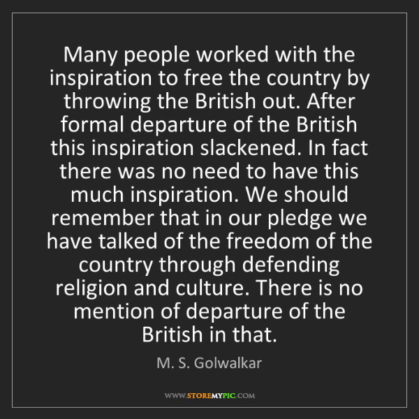 M. S. Golwalkar: Many people worked with the inspiration to free the country...